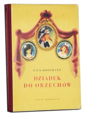 HOFFMANN E.T.A. - DZIADEK DO ORZECHÓW. Ilustrował Jan Marcin Szancer.