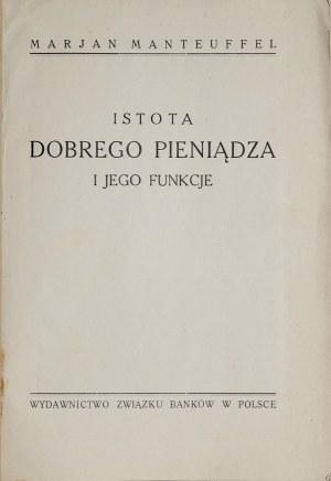 Manteuffel M., Istota dobrego pieniądza i jego funkcje. Warszawa 1926.