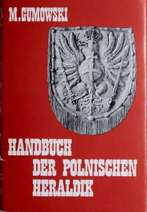 Gumowski M., Handbuch der polnischen Heraldik, Graz 1969.