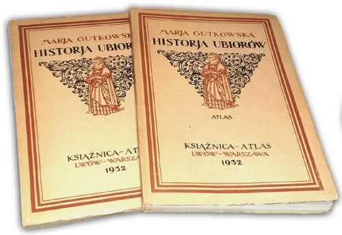 GUTKOWSKA- HISTORJA UBIORÓW wyd. 1932