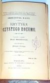 KANT- KRYTYKA CZYSTEGO ROZUMU wyd.1 z 1904r.