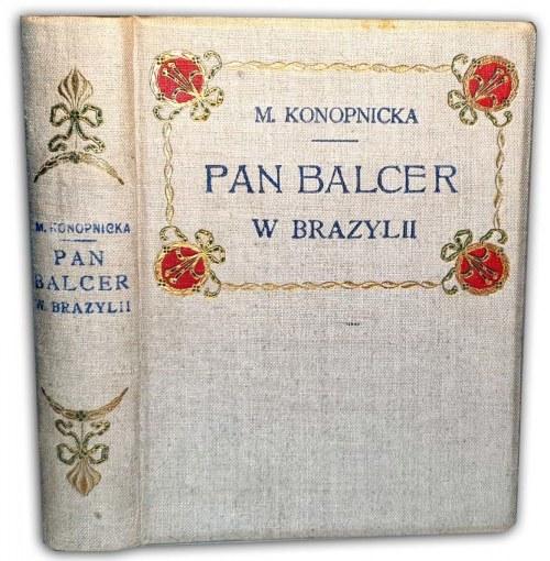 KONOPNICKA - PAN BALCER W BRAZYLII wyd. 1910