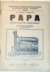 CIESIELSKI -  PAPA (dachowa, izolacyjna, cement drzewny). Praktyczne wiadomości dla pracowników zawodu budowlanego, Łódź 1922