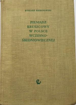 Kiersnowski Ryszard, PIENIĄDZ KRUSZCOWY W POLSCE WCZESNOŚREDNIOWIECZNEJ