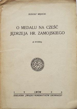 Mękicki Rudolf, O MEDALU NA CZEŚĆ JĘDRZEJA HR. ZAMOJSKIEGO, Lwów 1926.