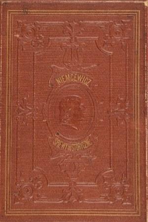 Julian Ursyn NIEMCEWICZ (1748-1841),Juliusz KOSSAK (1824-1899), Henryk PILATTI (1832-1894), Śpiewy historyczne
