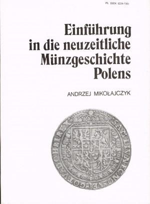 Einfuhrung in die neuzeitliche Munzgeschichte Polens A. Mikołajczyk
