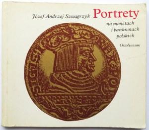 J. A. Szwagrzyk, Portrety na monetach i banknotach polskich, Ossolineum 1980