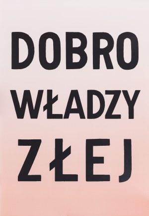 Jadwiga Sawicka, DOBRO WŁADZY ZŁEJ, 2018
