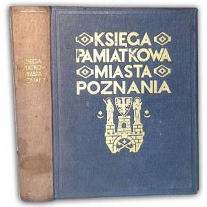 KSIĘGA PAMIĄTKOWA MIASTA POZNANIA wyd.1929