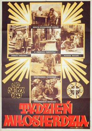 JASIŃSKI, SEWERYN. Plakat TYDZIEŃ MIŁOSIERDZIA, OD 5 X-12 X 1947, fot. H