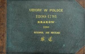 Jan MATEJKO (1838-1893), Ubiory w Polsce 1200-1795