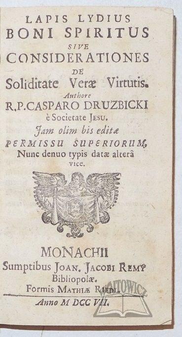 DRUŻBICKI Casparo, Lapis Lydius Boni Spiritus sive Considerationes de Soliditate Verae Virtutis.