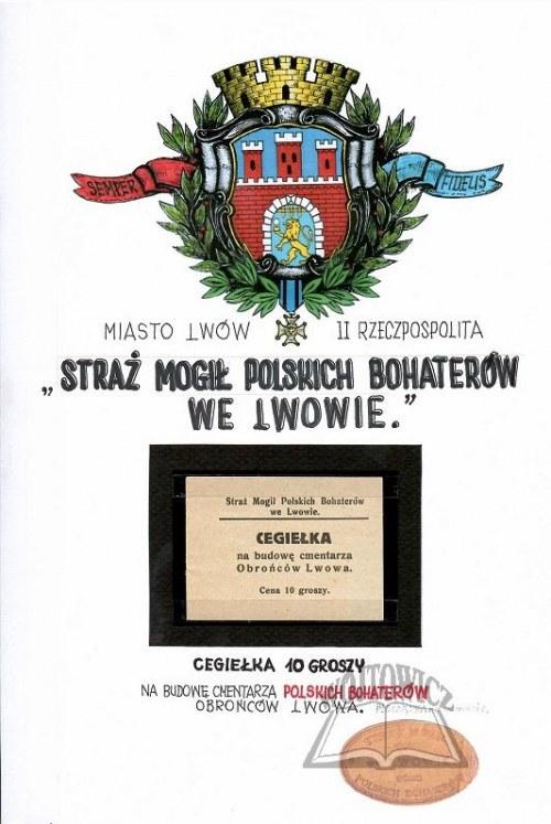 (OBRONA Lwowa). Straż Mogił Polskich Bohaterów we Lwowie. Cegiełka na budowę cmentarza Obrońców Lwowa.