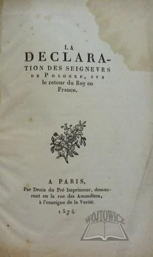 LA DECLARATION des seigneurs de Pologne, sur le retour du Roy en France.