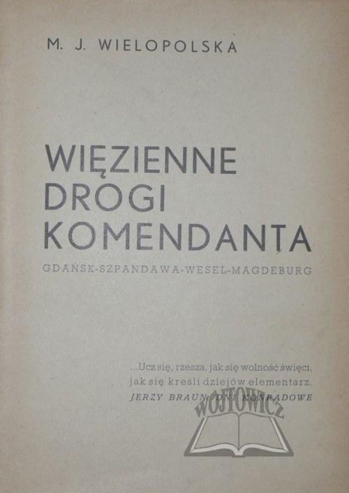 WIELOPOLSKA Marya-Jehanne hr., Więzienne drogi Komendanta.