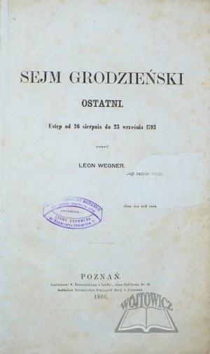WEGNER Leon, Sejm grodzieński ostatni.