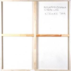 Norman Leto (Ur. 1980 Bochnia), Rozkapryszona wśród ludzi, 2014