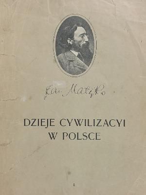 Jan MATEJKO (1838-1893), Dzieje cywilizacyi w Polsce