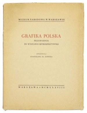 Muzeum Narodowe w Warszawie. Grafika polska. Przewodnik po wystawie retrospektywnej. Oprac. Stanisława M. Sawicka...