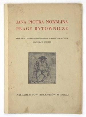 SMOLIK Przecław - Jana Piotra Norblina prace rytownicze. Opracował i chronologiczno-opisowym wykazem prac opatrzył .....