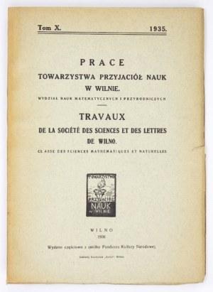 PRACE Towarzystwa Przyjaciół Nauk w Wilnie. Wydział Nauk Matematycznych i Przyrodniczych. Wilno 1936...