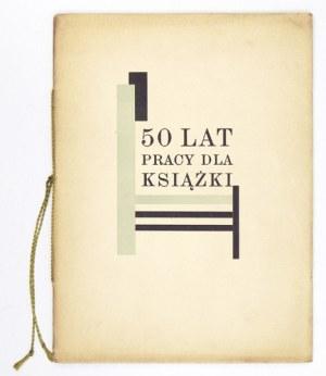 MRÓZ Stanisław - 50 lat pracy dla książki. Tarnów 1933. Druk. Z. Jelenia. 4, s. 28, [1], tabl. luzem 5. brosz...