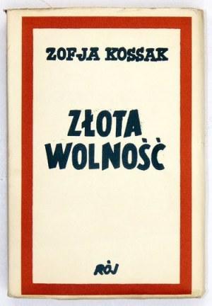 KOSSAK Zofia - Złota wolność. Powieść historyczna. T. 1-2. Wyd. II [!]. Warszawa 1939. Tow. Wyd.