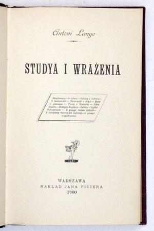 LANGE Antoni - Studya i wrażenia. Warszawa 1900. J. Fiszer. 8, s. VIII, 297, [2]. opr. psk. złoc. z epoki...