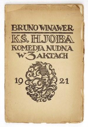 WINAWER Bruno - Księga Hjoba. Komedja nudna w 3-ch aktach. Warszawa 1921. Nakł autora. 8, s. 72, tabl. 3. brosz...