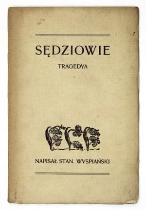 WYSPIAŃSKI Stanisław - Sędziowie. Kraków 1907. Nakł. autora. Druk. W. L. Anczyca. 8, s. 65, [1]. brosz...