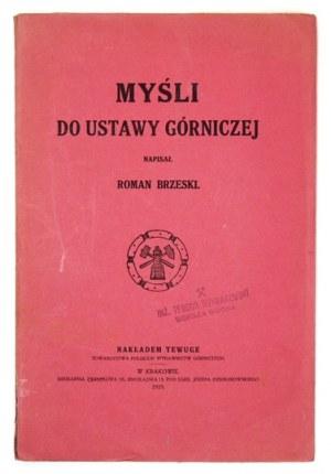 BRZESKI Roman - Myśli do ustawy górniczej. Kraków 1919. Nakł. TeWuGe. 8, s. 71. brosz...