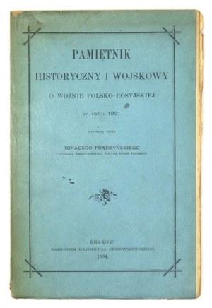 PRĄDZYŃSKI Ignacy - Pamiętnik historyczny i wojskowy o wojnie polsko-rosyjskiej w roku 1831. Kraków 1894. K...
