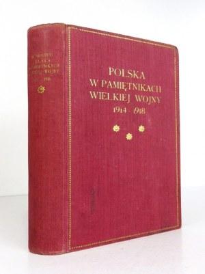SOKOLNICKI Michał - Polska w pamiętnikach Wielkiej Wojny 1914-1918. Zebrał i objaśnił ... Warszawa 1925...