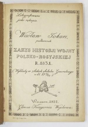 TOKARZ Wacław - Zarys historji wojny polsko-rosyjskiej r. 1831 r. (Wykłady w Szkole Sztabu Generalnego w l. 1921/22)...
