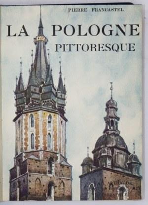 FRANCASTEL Pierre - La Pologne pittoresque. Couverture de Wanda Sawicka. Ouvrage orné de 235 héliogravures...