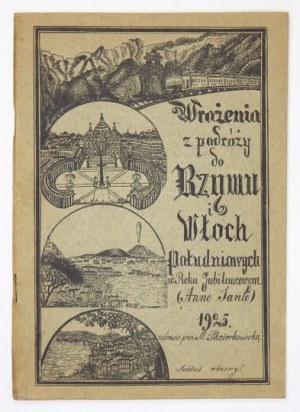 PACIORKOWSKA M. - Wrażenia z podróży do Rzymu i Włoch południowych w roku jubileuszowym (Anno Sancto) 1925. Radom 1925...