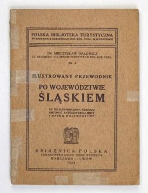 ORŁOWICZ Mieczysław - Ilustrowany przewodnik po województwie śląskiem. Ze 130 ilustr....