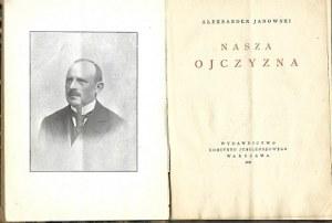 Janowski Aleksander NASZA OJCZYZNA [AUTOGRAF]