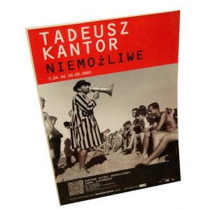 Tadeusz Kantor. Centrum Sztuki Współczesnej Zamek Ujazdowski, Warszawa 7.04 - 20.05.2001. [Plakat]