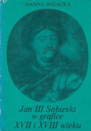 WIDACKA HANNA - JAN III SOBIESKI W GRAFICE XVII I XVIII WIEKU.