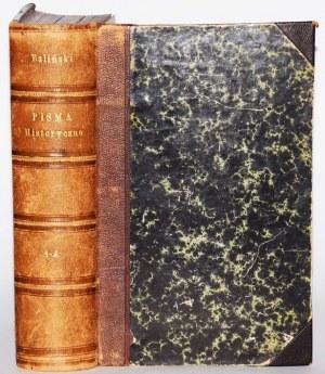BALIŃSKI MICHAŁ - PISMA HISTORYCZNE, 1-4 komplet [w 1 wol.].