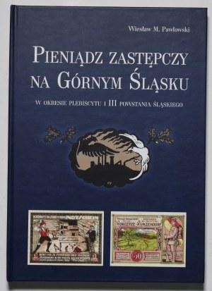 Pawłowski, Pieniądz zastępczy na Górnym Śląsku