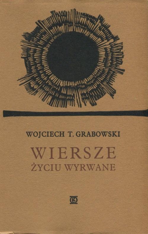 [Oficyna Stanisława Gliwy] GRABOWSKI Wojciech - Wiersze życiu wyrwane