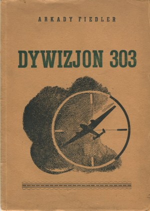 FIEDLER Arkady - Dywizjon 303 [druk konspiracyjny z 1943 r.]