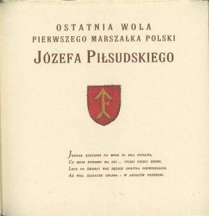 Ostatnia wola pierwszego Marszałka Polski Józefa Piłsudskiego