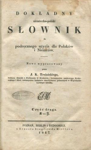 TROJAŃSKI J. K. - Dokładny niemiecko-polski słownik do podręcznego użycia dla Polaków i Niemców. Część I-II
