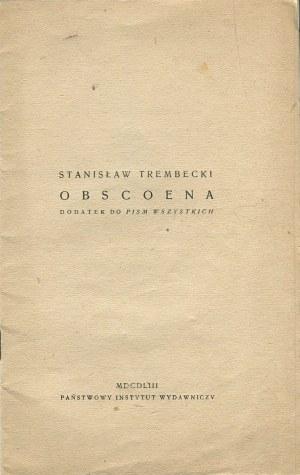 TREMBECKI Stanisław - Obscoena. Dodatek do pism wszystkich
