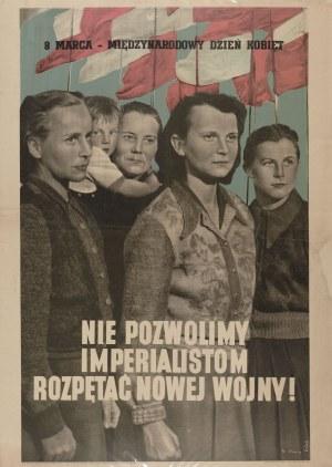 plakat Sławny Władysław, Gleb Thomas - 8 marca - Międzynarodowy Dzień Kobiet. Nie pozwolimy imperialistom rozpętać nowej wojny!
