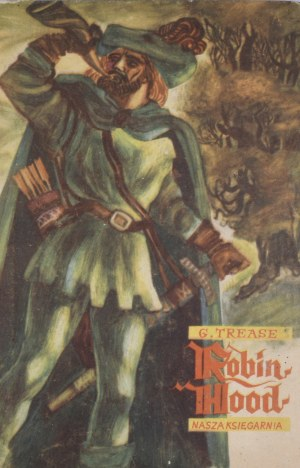 Trease G[eoffrey] - Robin Hood.